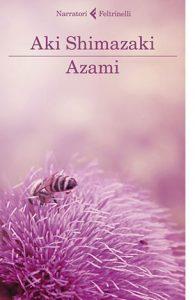 """La copertina del libro """"Azami"""" di Aki Shimazaki (Feltrinelli)"""