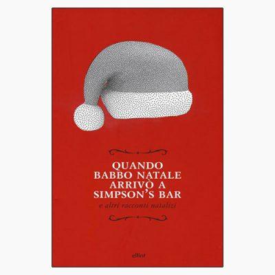 """La copertina del libro """"Quando Babbo Natale arrivò a Simpson's Bar"""" di AA.VV. (elliot)"""