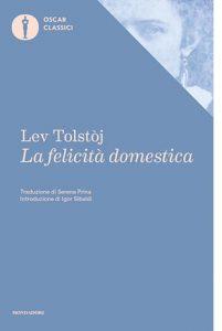 """La copertina del libro """"La felicità domestica"""" di Lev Tolstoj (Mondadori)"""