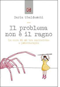 """La copertina del libro """"Il problema non è il ragno"""" di Daria Ubaldeschi (Epoké, 2019)"""