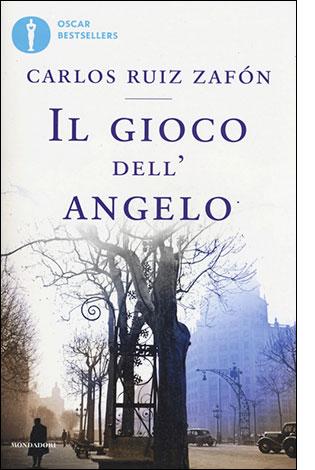 """La copertina del libro """"Il gioco dell'angelo"""" di Carlos Ruiz Zafón (Mondadori)"""