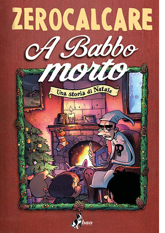 """La copertina del libro """"A Babbo morto"""" di Zerocalcare (Bao Publishing)"""
