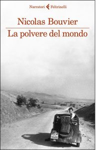 """La copertina del libro """"La polvere del mondo"""" di Nicolas Bouvier (Feltrinelli, 2020)"""