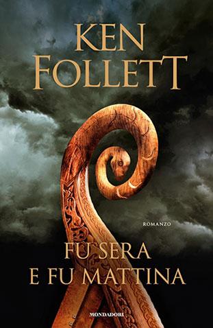 """La copertina del libro """"Fu sera e fu mattina"""" di Ken Follett (Mondadori)"""