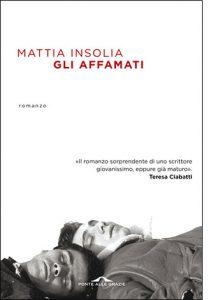"""La copertina del libro """"Gli affamati"""" di Mattia Insolia (Ponte alle Grazie)"""