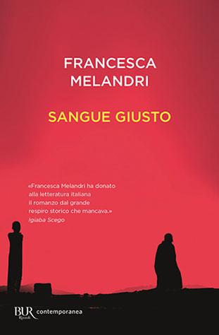 """La copertina del libro """"Sangue giusto"""" di Francesca Melandri (Rizzoli)"""