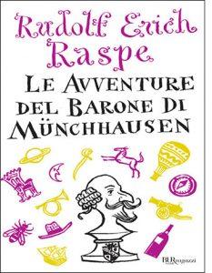 """La copertina del libro """"Le avventure del Barone di Münchhausen"""" di Rudolf Erich Raspe (Rizzoli)"""