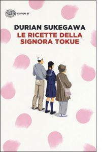 """La copertina del libro """"Le ricette della Signora Tokue"""" di Durian Sukegawa (Einaudi)"""