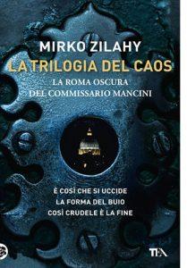 """La copertina del libro """"La trilogia del caos"""" di Mirko Zilahy (TEA)"""
