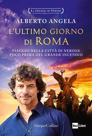 """La copertina del libro """"L'ultimo giorno di Roma"""" di Alberto Angela (HarperCollins Italia)"""