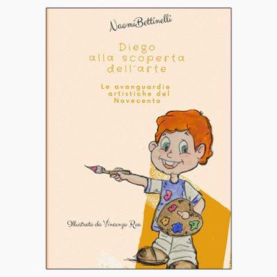 """La copertina del libro """"Diego alla scoperta dell'arte"""", scritto da Naomi Bettinelli e illustrato da Vincenzo Rea"""