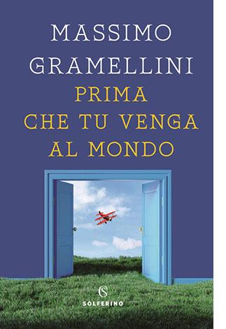 """La copertina del libro """"Prima che tu venga al mondo"""" di Massimo Gramellini (Solferino)"""