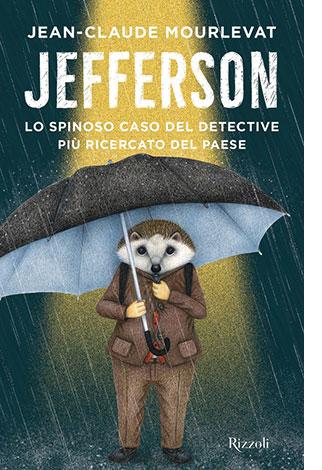 """La copertina del libro """"Jefferson"""" di Jean-Claude Mourlevat (Rizzoli)"""