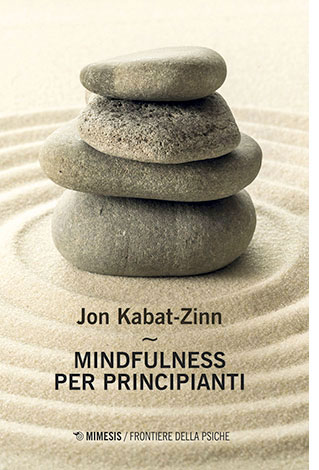 "La copertina del libro ""Mindfulness per principianti"" di Jon Kabat-Zinn (Mimesis)"