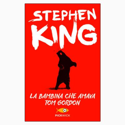 """LA BAMBINA CHE AMAVA TOM GORDON"" DI STEPHEN KING"