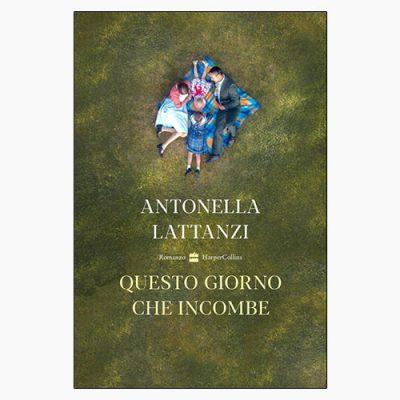 """La copertina del libro """"Questo giorno che incombe"""" di Antonella Lattanzi (HarperCollins Italia)"""