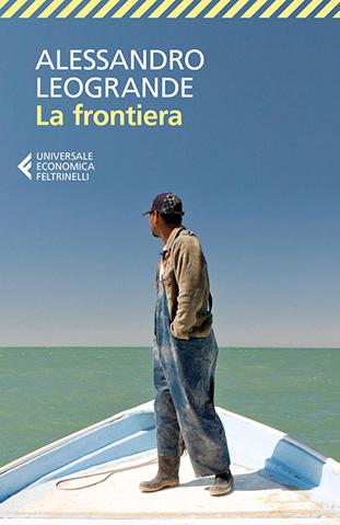 """La copertina del libro """"La frontiera"""" di Alessandro Leogrande (Feltrinelli)"""