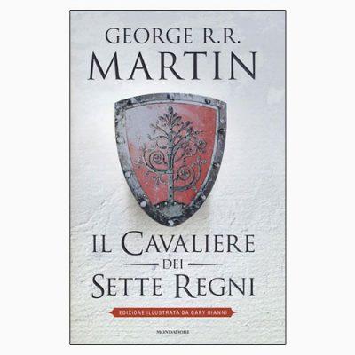 """""""IL CAVALIERE DEI SETTE REGNI"""" DI GEORGE R. R. MARTIN"""