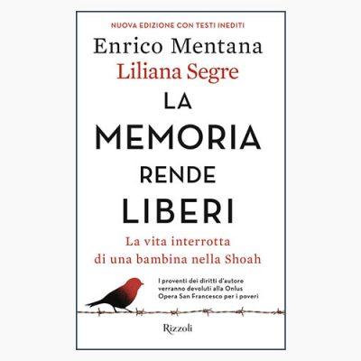 """""""LA MEMORIA RENDE LIBERI"""" DI E. MENTANA E L. SEGRE"""