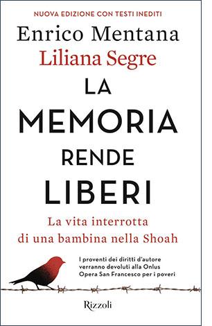 """La copertina del libro """"La memoria rende liberi"""" di Enrico Mentana e Liliana Segre (Rizzoli)"""