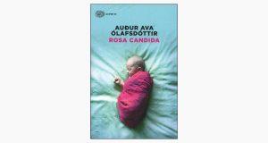"La copertina del libro ""Rosa candida"" di Auđur Ava Ólafsdóttir (Einaudi)"