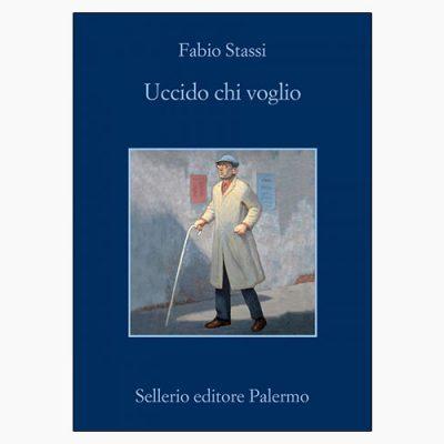 """La copertina del libro """"Uccido chi voglio"""" di Fabio Stassi (Sellerio Editore Palermo)"""