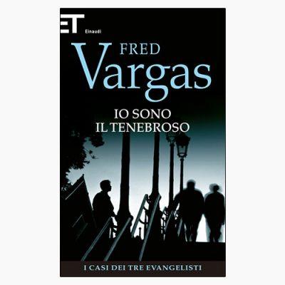 """La copertina del libro """"Io sono il tenebroso"""" di Fred Vargas (Einaudi)"""