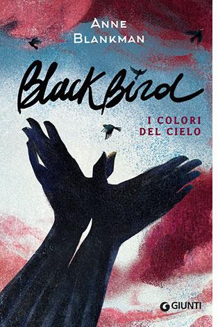 """La copertina del libro """"Black Bird"""" di Anne Blankman (Giunti)"""