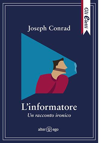 """La copertina del libro """"L'informatore"""" di Jospeh Conrad (Alter Ego)"""