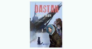"""La copertina del libro """"Dastan verso il mare"""" di Francesca Scaramozzino (Edizioni Piuma)"""