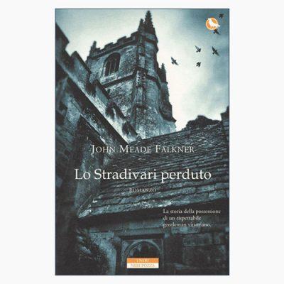 """La copertina del libro """"Lo Stradivari perduto"""" di John Meade Falkner (Neri Pozza)"""
