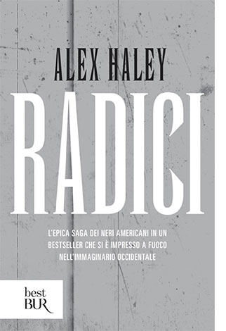 """La copertina del libro """"Radici"""" di Alex Haley (Rizzoli)"""