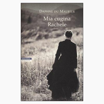 """MIA CUGINA RACHELE"" DI DAPHNE DU MAURIER"