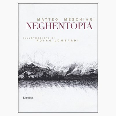 """La copertina del libro """"Neghentopia"""" di Matteo Meschiari (Exorma)"""