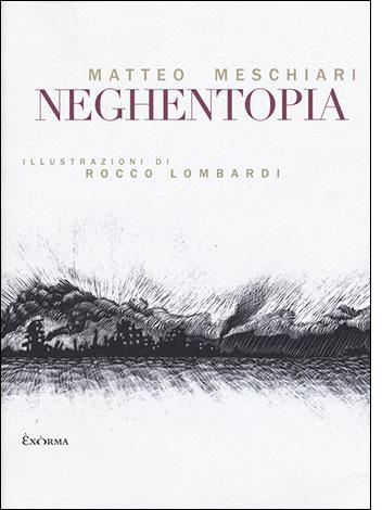 """La copertina del libro """"Neghetopia"""" di Matteo Meschiari (Exòrma)"""