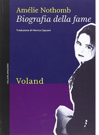 "La copertina del libro ""Biografia della fame"" di Amélie Nothomb (Voland)"