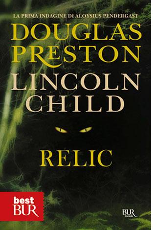 """La copertina del libro """"Relic"""" di Douglas Preston e Lincoln Child (Rizzoli)"""
