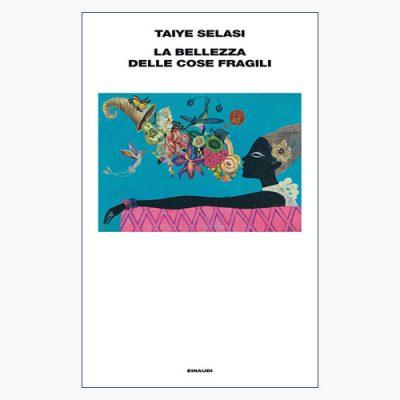 """La copertina del libro """"La bellezza delle cose fragili"""" di Tayie Selasi (Einaudi)"""