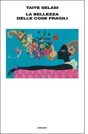 """La copertina del libro """"La bellezza delle cose fragili"""" di Taiye Selasi (Einaudi)"""