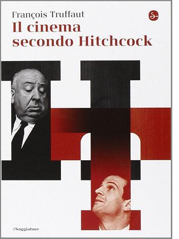 """La copertina del libro """"Il cinema secondo Hitchcock"""" d François Truffaut (ilSaggiatore)"""