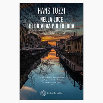 """La copertina del libro """"Nella luce di un'alba più fredda"""" di Hans Tuzzi (Bollati Boringhieri)"""