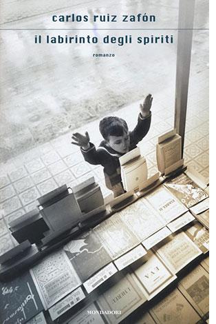 """La copertina del libro """"Il labirinto degli spiriti"""" di Carlos Ruiz Zaf"""