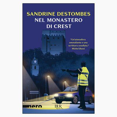 """La copertina del libro """"Nel monastero di Crest"""" di Sandrine Destombes (Rizzoli)"""