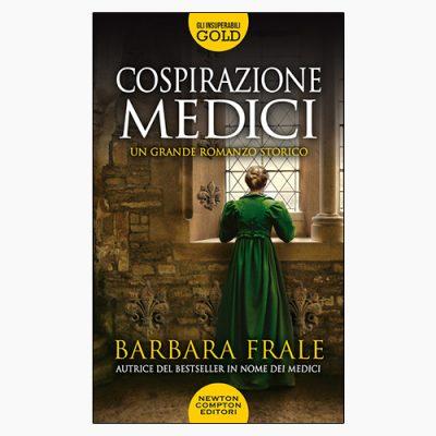 """La copertina del libro """"Cospirazione Medici"""" di Barbara Frale (Newton Compton Editori)"""