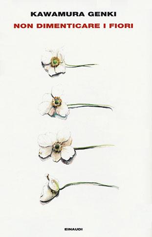 """La copertina del libro """"Non dimenticare i fiori"""" di Kawamura Genki (Einaudi)"""