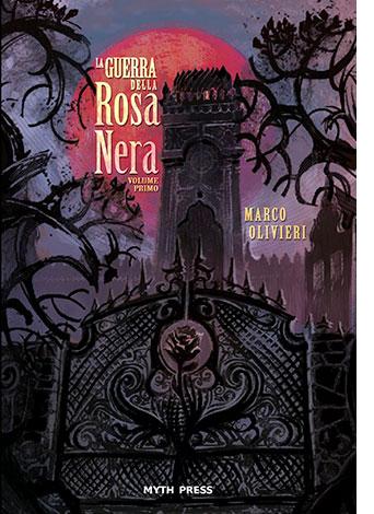 """La copertina del libro """"La guerra della Rosa nera"""" (Myth Press)"""