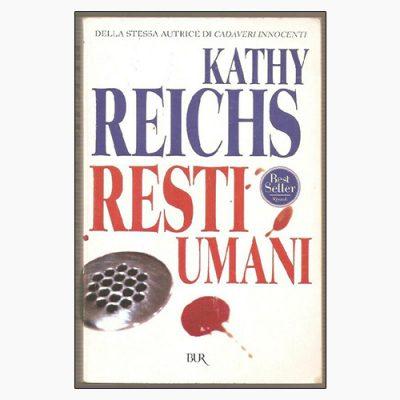"""""""RESTI UMANI"""" DI KATHY REICHS"""