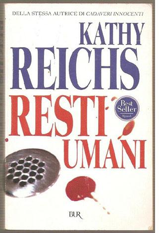 """La copertina del libro """"Resti umani"""" di Kathy Reichs (Rizzoli)"""