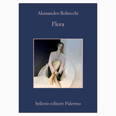 """La copertina del libro """"Flora"""" di Alessandro Robecchi (Sellerio Editore)"""