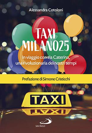 """La copertina del libro """"Taxi Milano25"""" di Alessandra Cotoloni (San Paolo Edizioni)"""